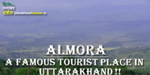 Almora A Tourist Place in Uttarakhand